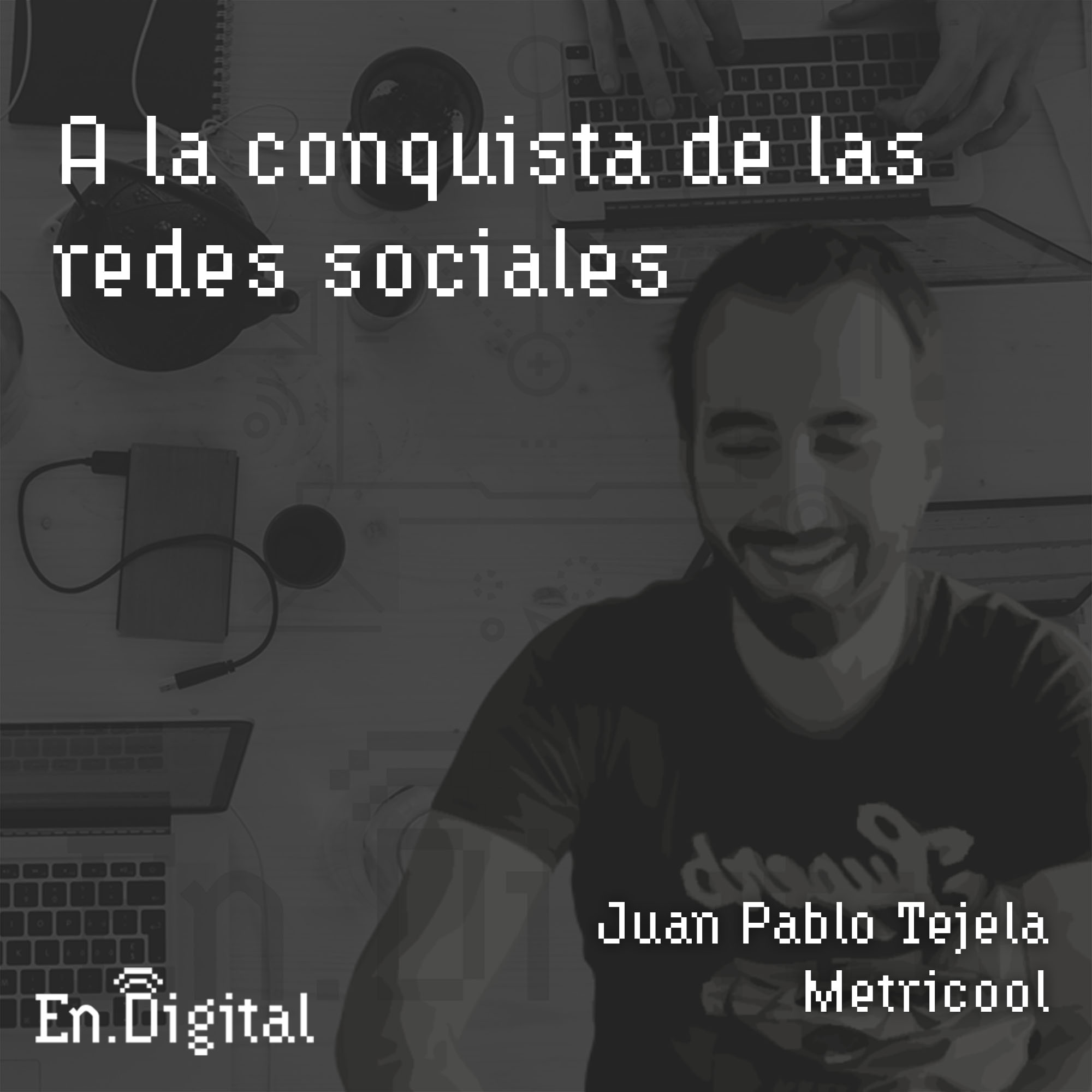 #129 – A la conquista de las Redes Sociales con Juan Pablo Tejela de Metricool